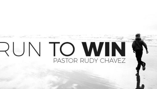 Run to Win - Sermon by Rudy Chavez