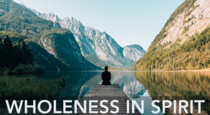 Wholeness in Spirit Part 5