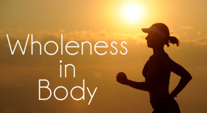 Wholeness in Body Part 1