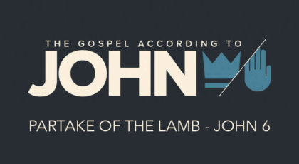 Partake of the Lamb – John 6