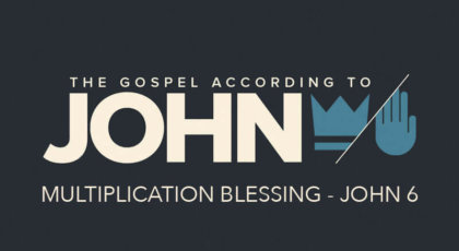 Multiplication Blessing – John 6