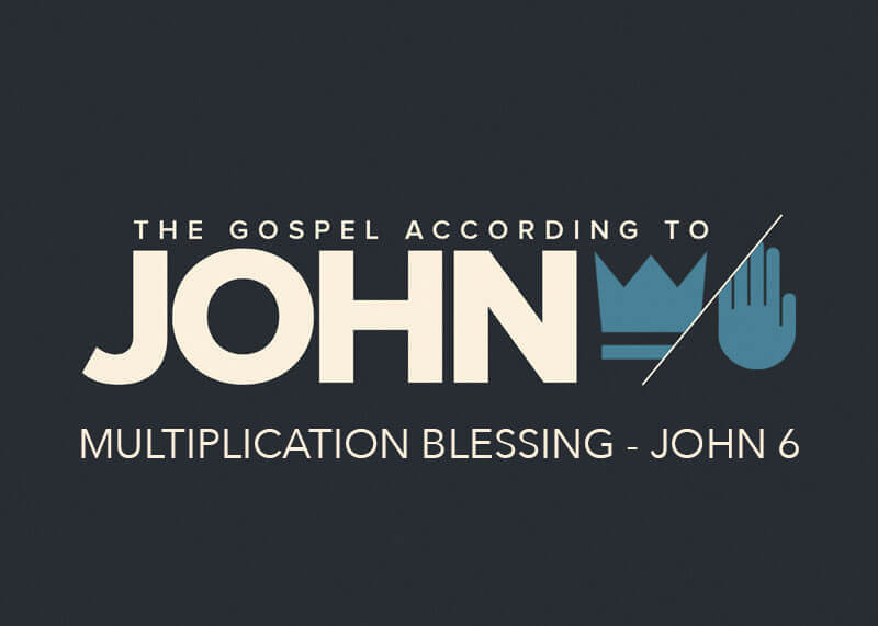 Multiplication Blessing - John 6