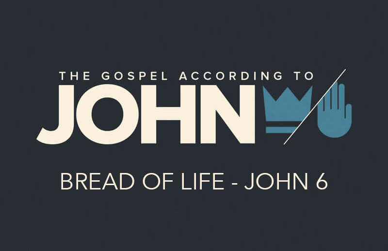 Bread of Life - John 6