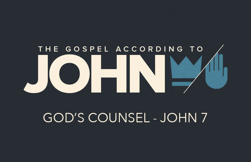 God's Counsel - John 7