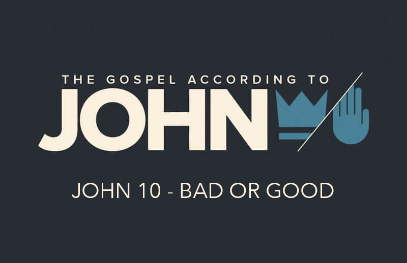 John 10 - Bad or Good