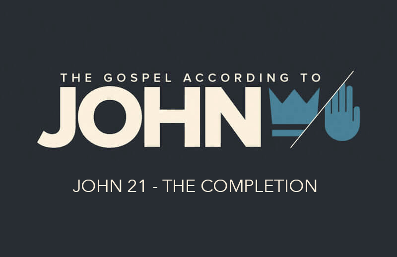 John 21 - The Completion